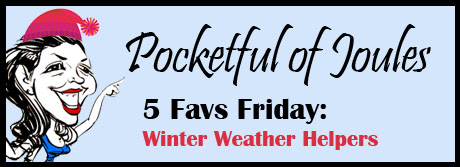 5 Favs Friday- Winter Weather Helpers