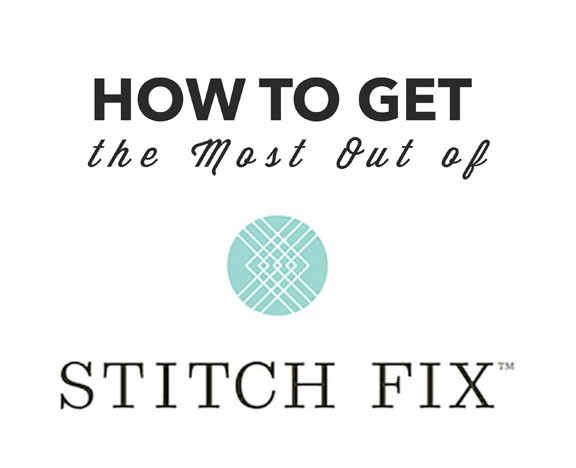 How to get the most out of Stitch Fix