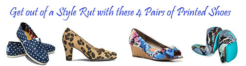4 Pairs of Printed Shoes that will Add FUN to Your Wardrobe